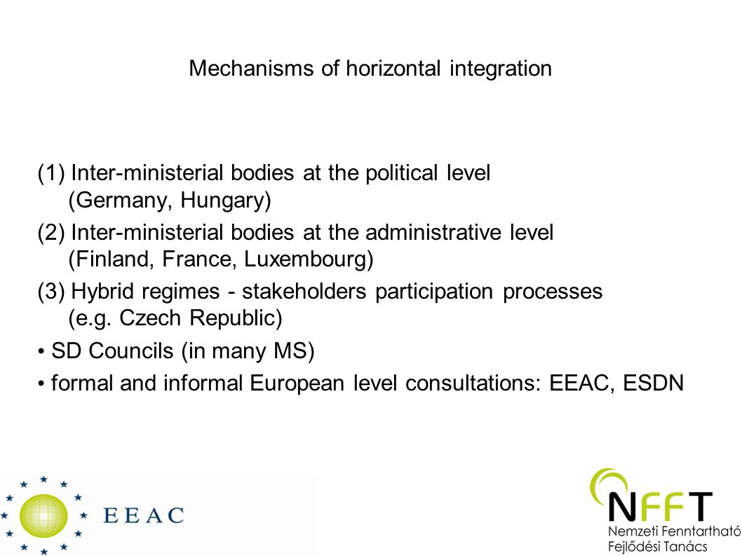 Mechanisms of horizontal integration (1) Inter-ministerial bodies at the political level (Germany, Hungary) (2) Inter-ministerial bodies at the admini