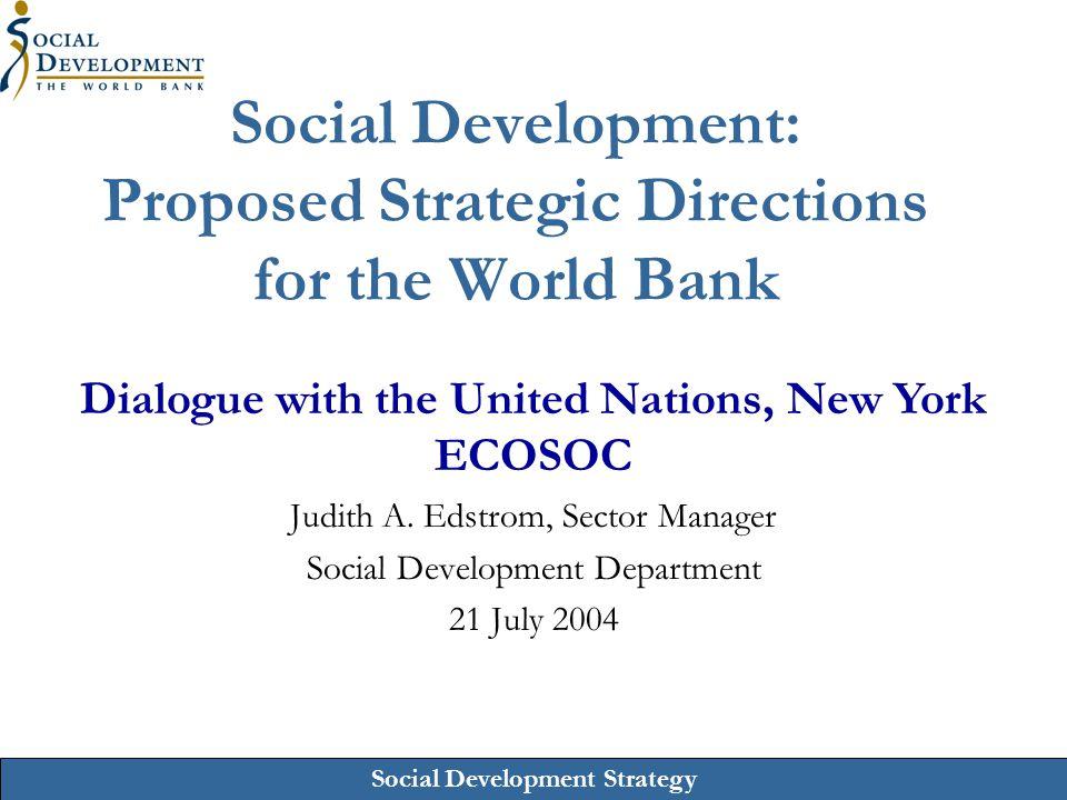 Social Development Strategy Why a Social Development strategy.