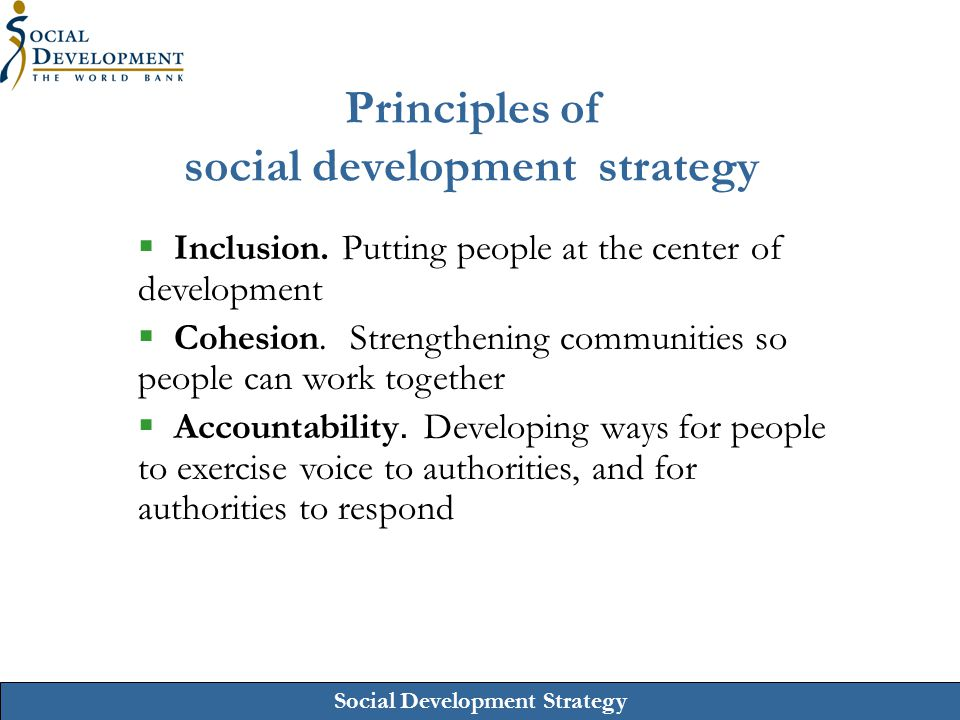 Social Development Strategy Inclusion Inclusive societies promote equal access to opportunities.