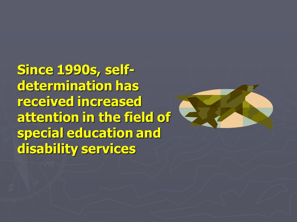 SD Leads to Better Transition Outcomes Life following formal education is uncertain and overwhelming for many young people with disabilities, and support services are typically hard to find (Powers, Sowers et al., 1996).