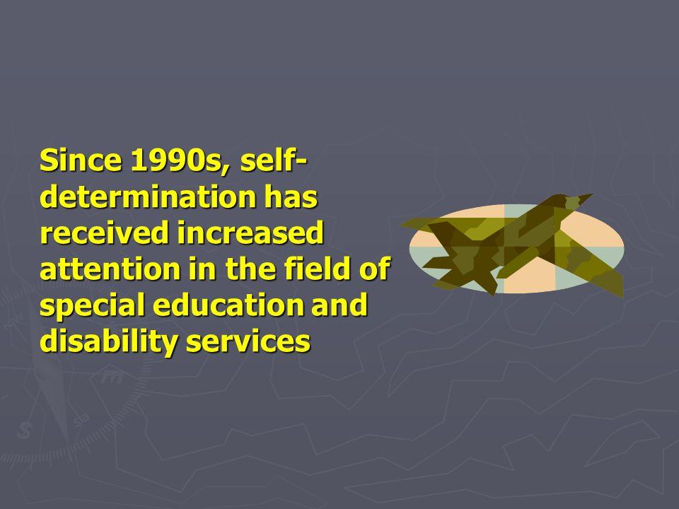 Self-determination as an Educational Outcome Wehmeyer conceptualizes self-determination as an educational outcome.