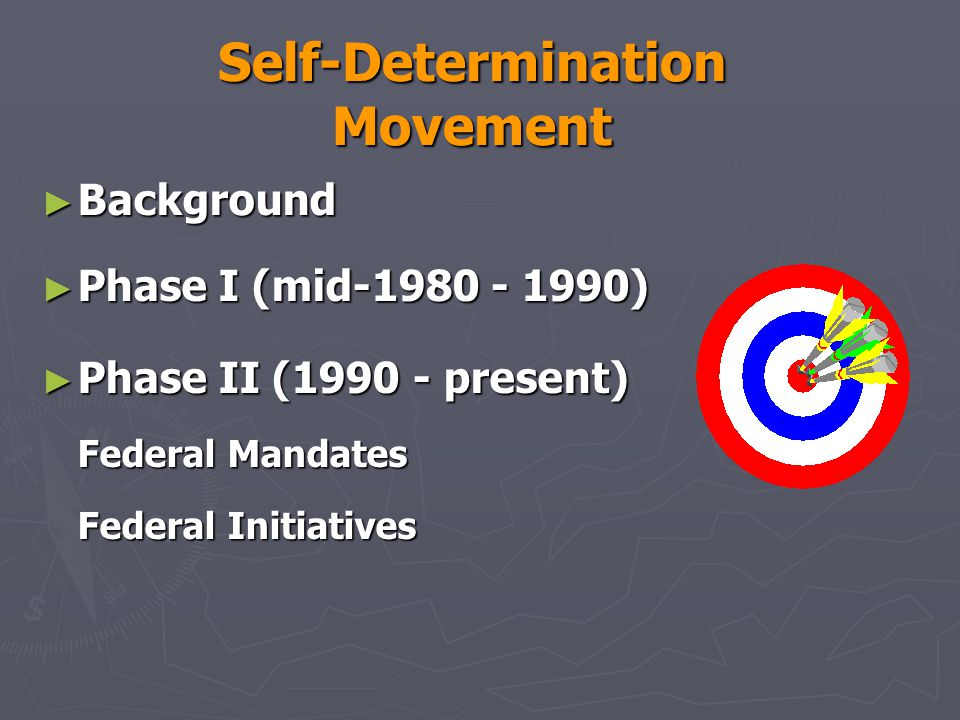 Essential Characteristics of Behaviors that are Self-Determined ► Make choices and decisions as needed ► Exhibit some personal and internal control over actions ► Feel capable and act that way ► Understand the effects of own action