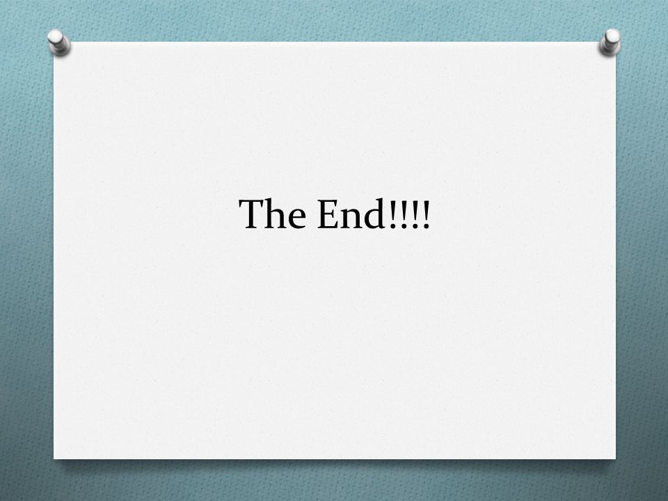 The End!!!!