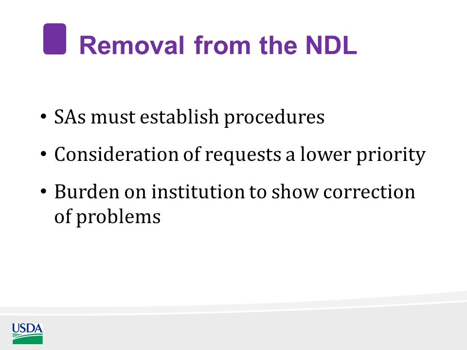 Removal from the NDL SAs must establish procedures Consideration of requests a lower priority Burden on institution to show correction of problems