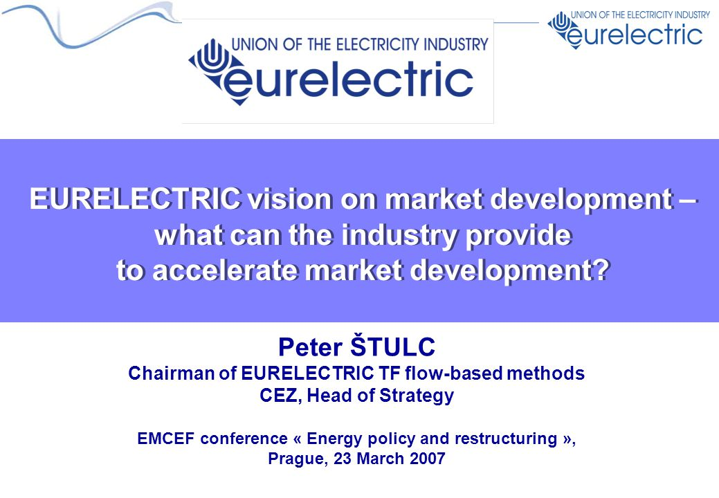 EURELECTRIC vision on market development – what can the industry provide to accelerate market development.