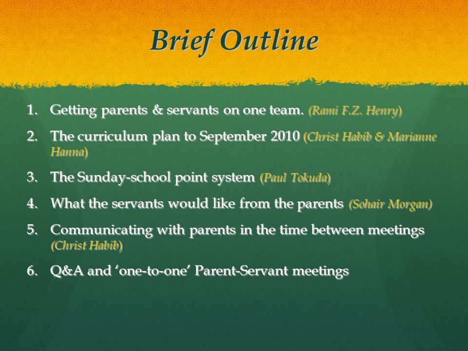 Brief Outline 1.Getting parents & servants on one team.
