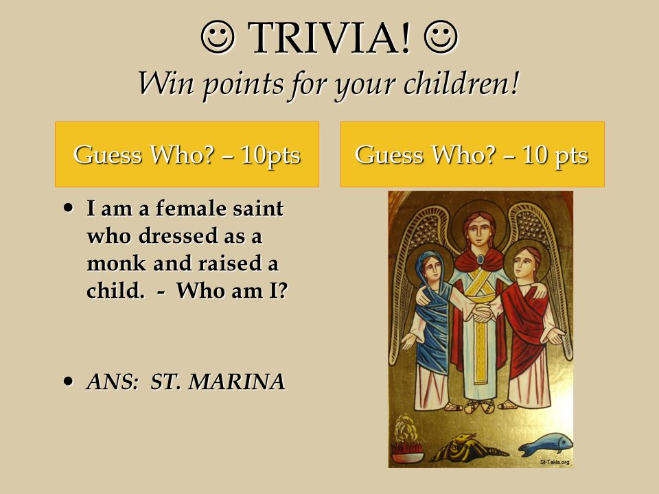TRIVIA. Win points for your children. TRIVIA. Win points for your children.