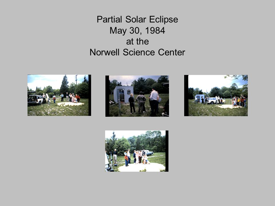 Partial Solar Eclipse May 30, 1984 at the Norwell Science Center