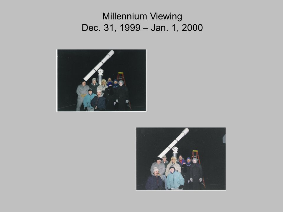Millennium Viewing Dec. 31, 1999 – Jan. 1, 2000