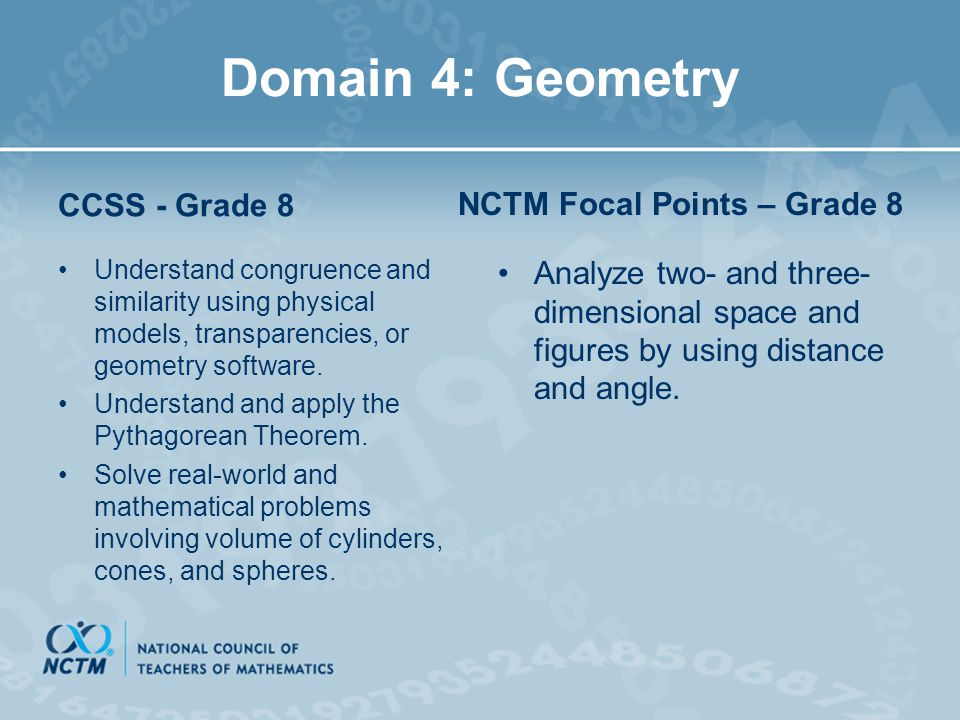 Domain 4: Geometry CCSS - Grade 8 Understand congruence and similarity using physical models, transparencies, or geometry software. Understand and app