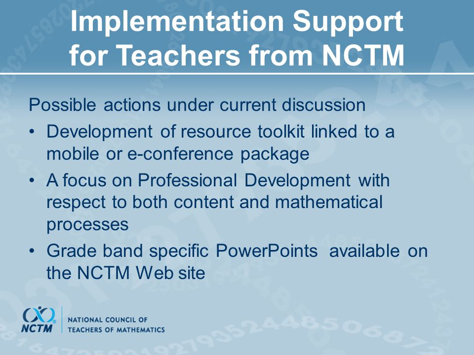 Implementation Support for Teachers from NCTM Possible actions under current discussion Development of resource toolkit linked to a mobile or e-confer