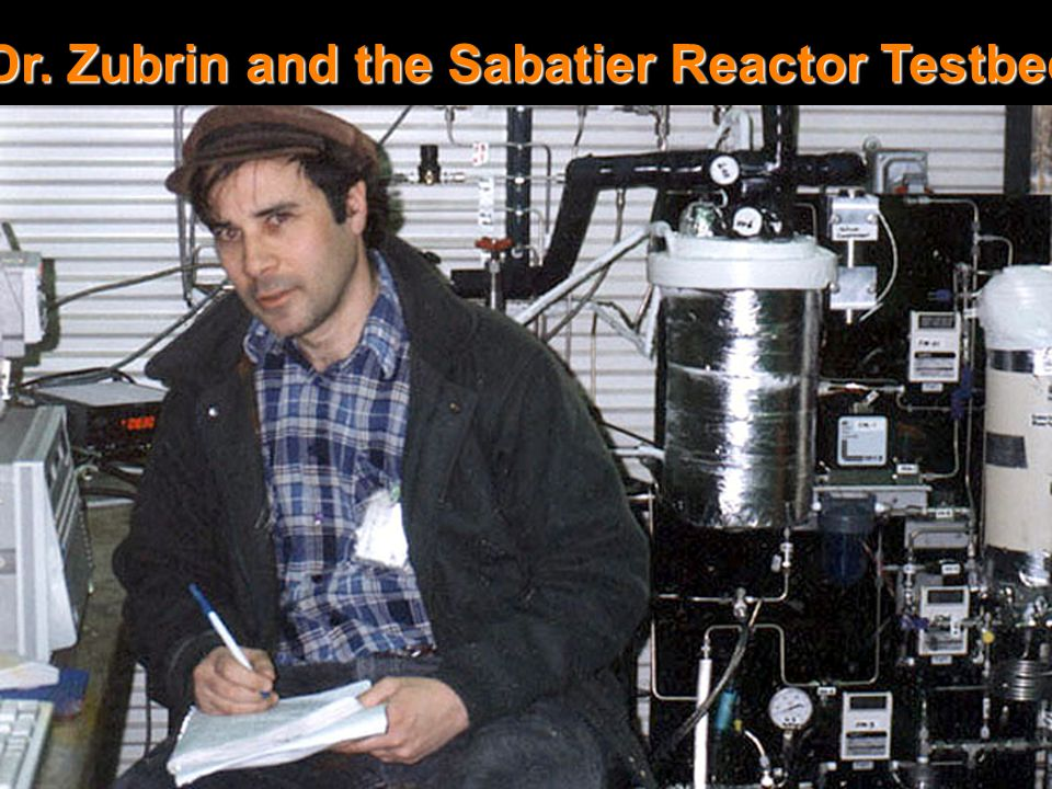 Mars Direct - Zubrin & ISP Gear Dr. Zubrin and the Sabatier Reactor Testbed