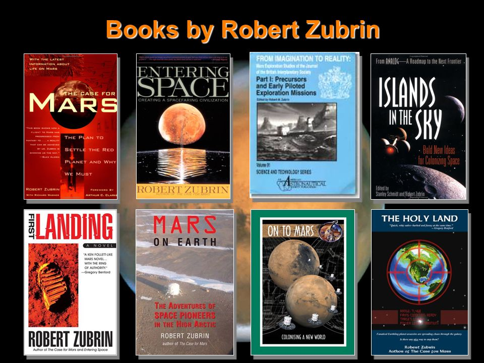 Zubrin's other books Books by Robert Zubrin