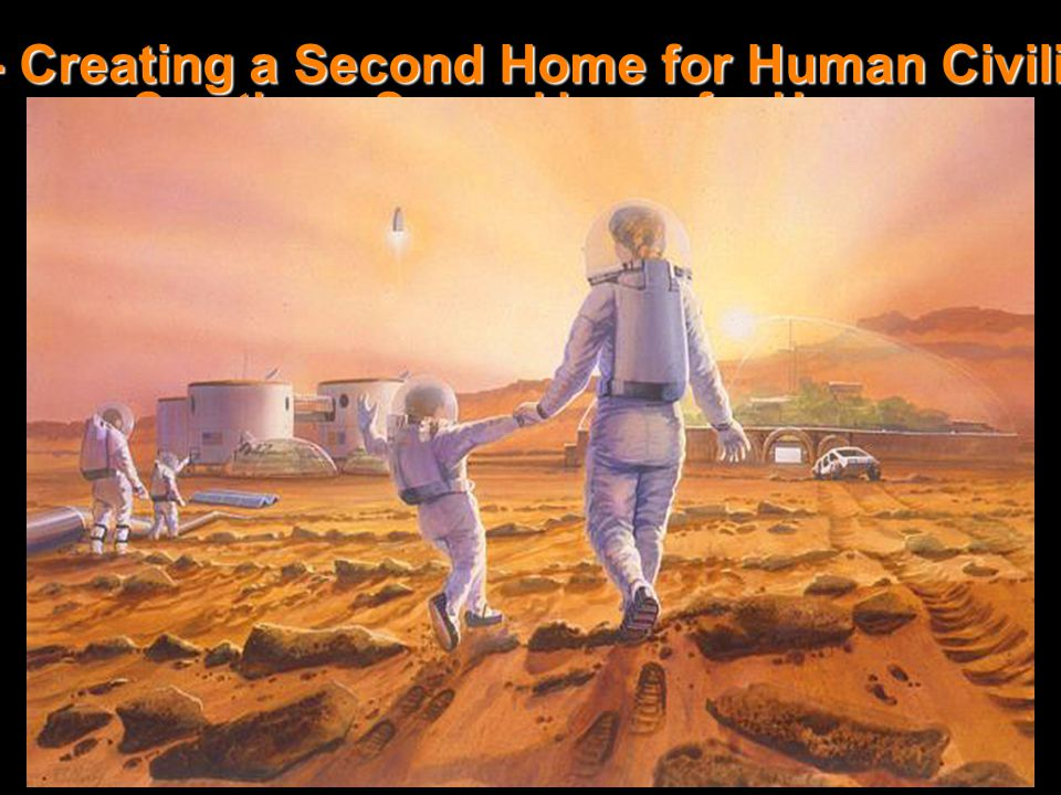 Creating a Second home for Human Civilization Mars - Creating a Second Home for Human Civilization