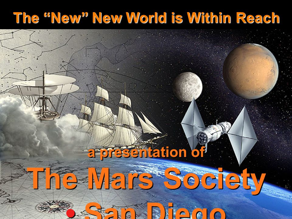 a presentation of The Mars Society San Diego http://MarsSanDiego.org a presentation of The Mars Society San Diego http://MarsSanDiego.org