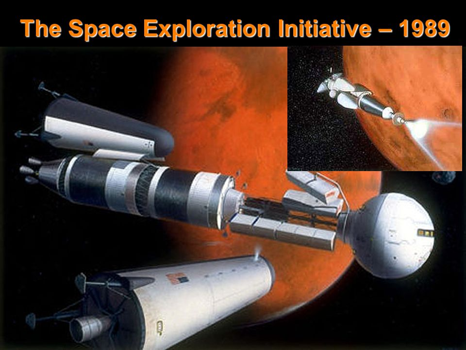 Space Exploration Initiative The Space Exploration Initiative – 1989