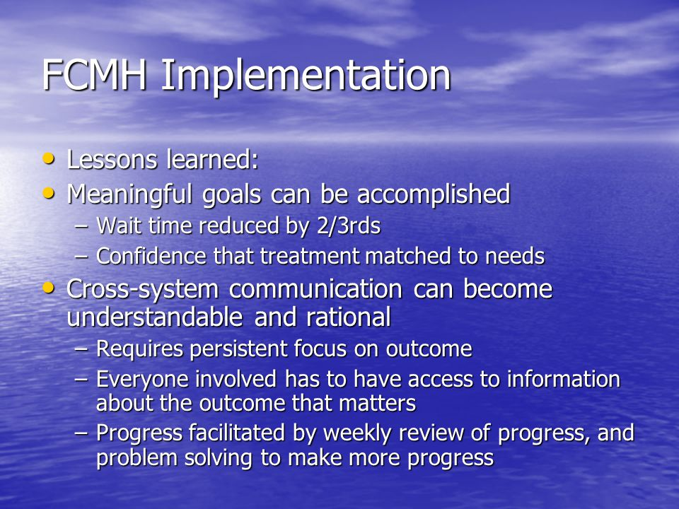 Systemwide Implementation If you can do something on a small scale, then you can do it on a large scale, right.