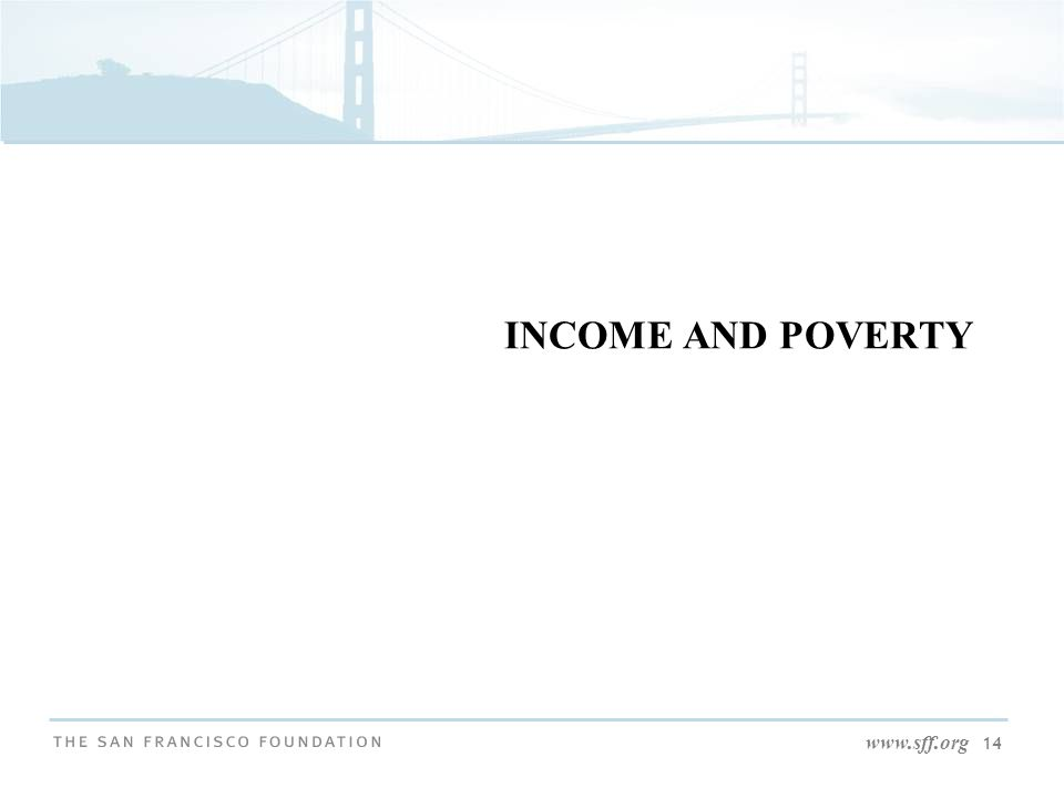 www.sff.org 14 INCOME AND POVERTY