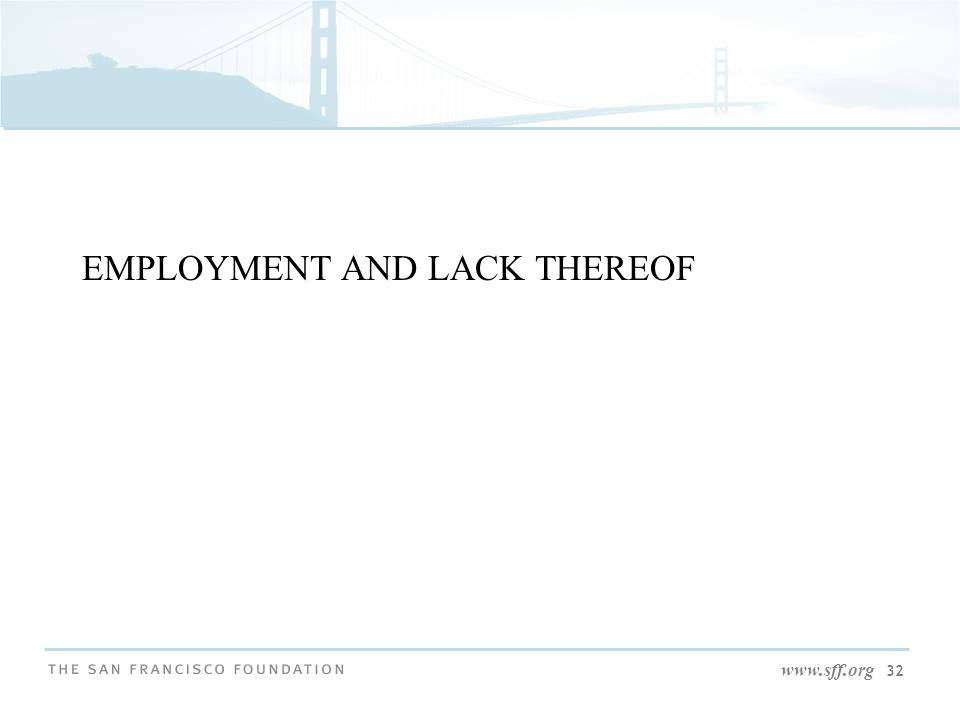 www.sff.org 32 EMPLOYMENT AND LACK THEREOF
