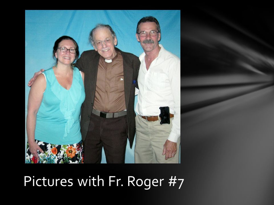 Pictures with Fr. Roger #6