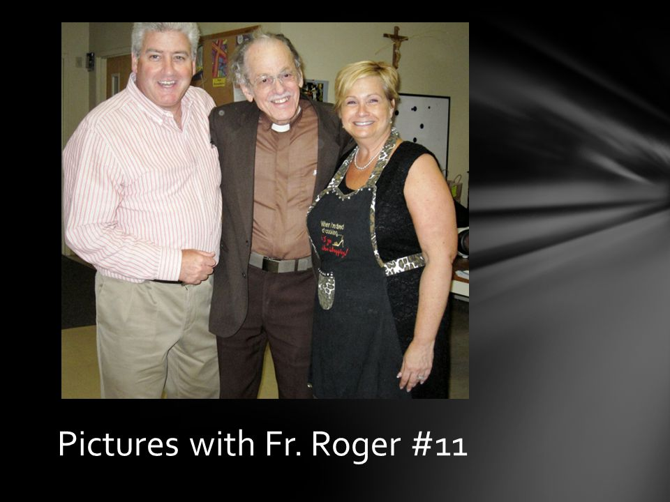Pictures with Fr. Roger #10