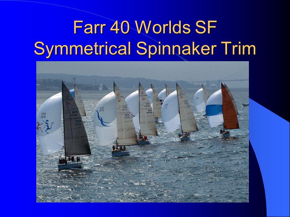 Farr 40 Worlds SF Symmetrical Spinnaker Trim