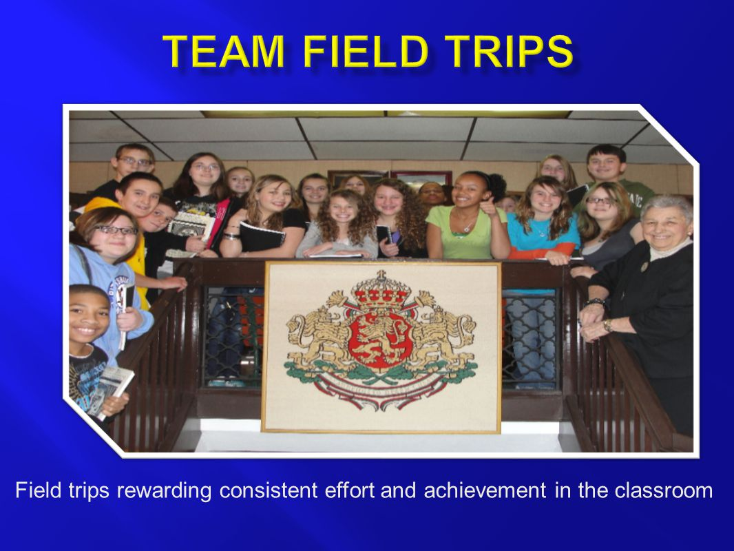 Field trips rewarding consistent effort and achievement in the classroom