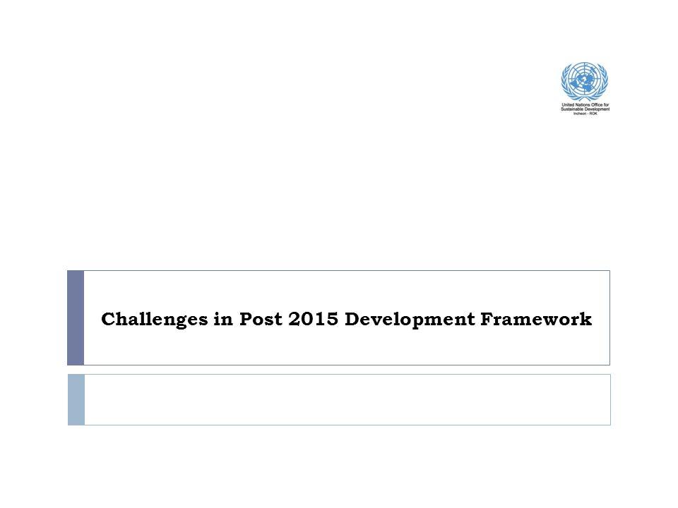 Challenges in Post 2015 Development Framework