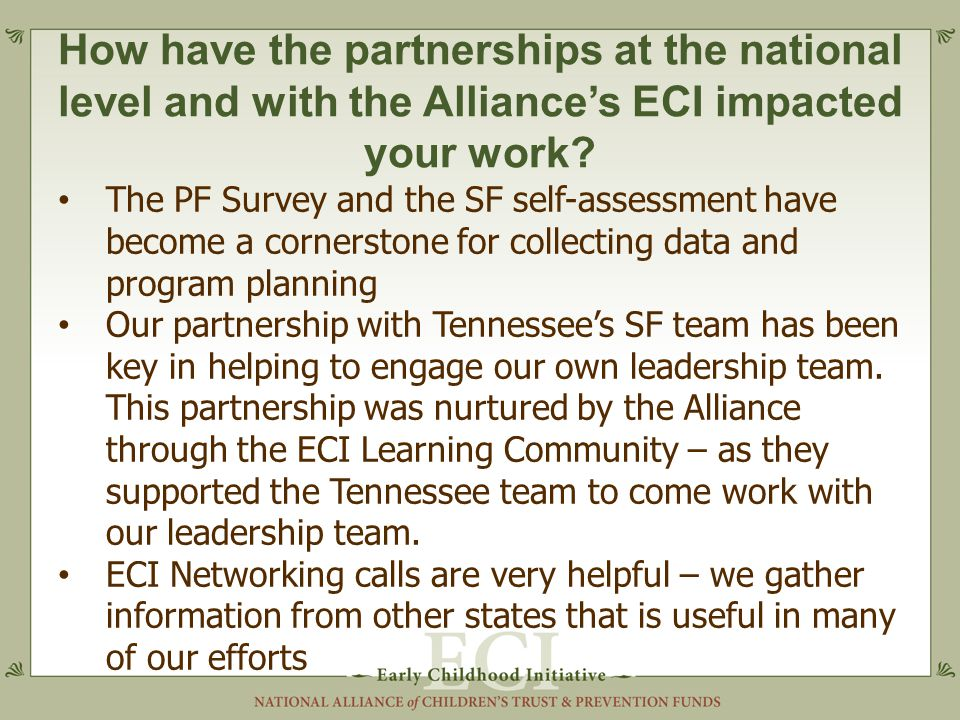 How have the partnerships at the national level and with the Alliance's ECI impacted your work.