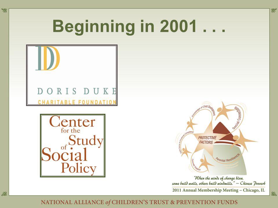 Beginning in 2001...