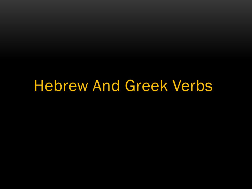 Hebrew And Greek Verbs