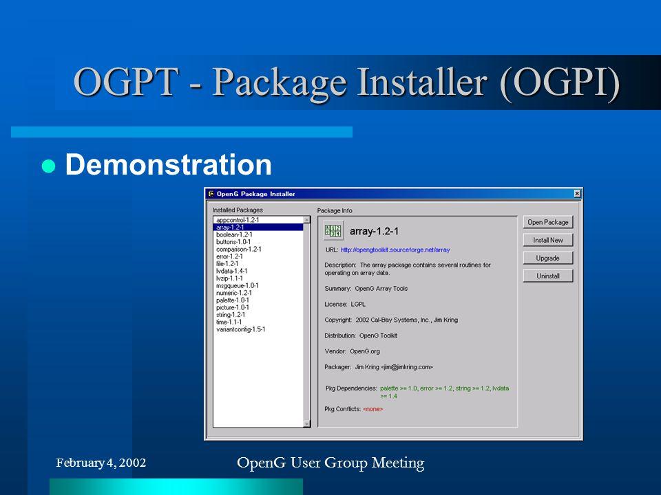 February 4, 2002 OpenG User Group Meeting OGPT - Package Installer (OGPI) Demonstration