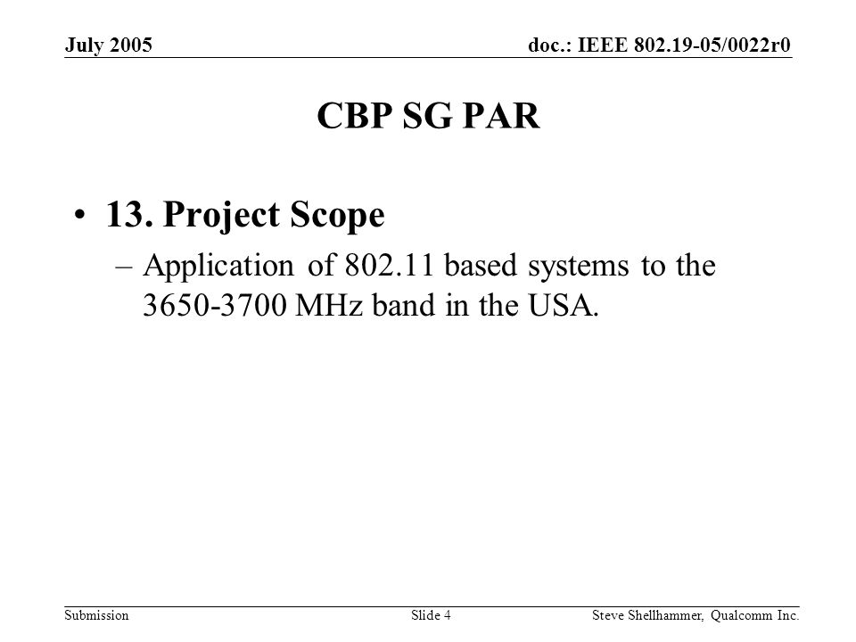 doc.: IEEE 802.19-05/0022r0 Submission July 2005 Steve Shellhammer, Qualcomm Inc.Slide 5 CBP SG PAR 14.