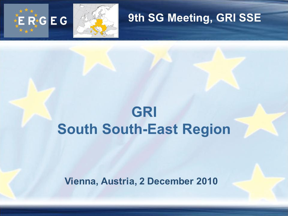 9th SG Meeting, GRI SSE Vienna, Austria, 2 December 2010 GRI South South-East Region