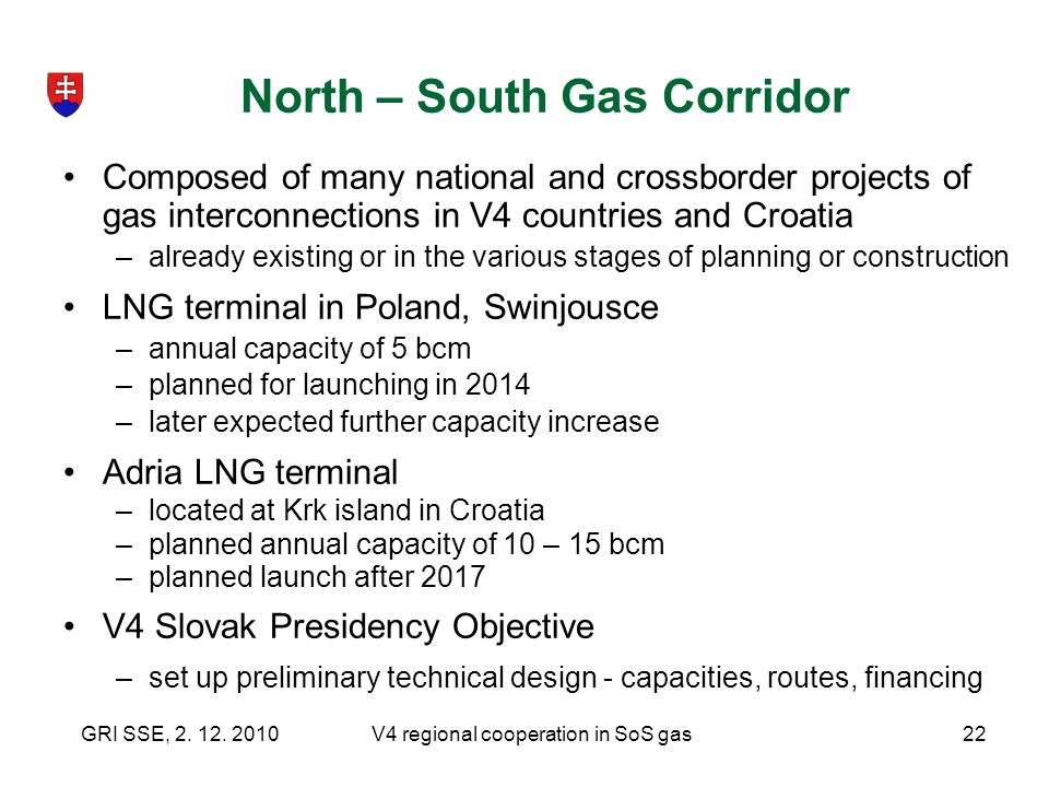 North – South Gas Corridor Composed of many national and crossborder projects of gas interconnections in V4 countries and Croatia –already existing or