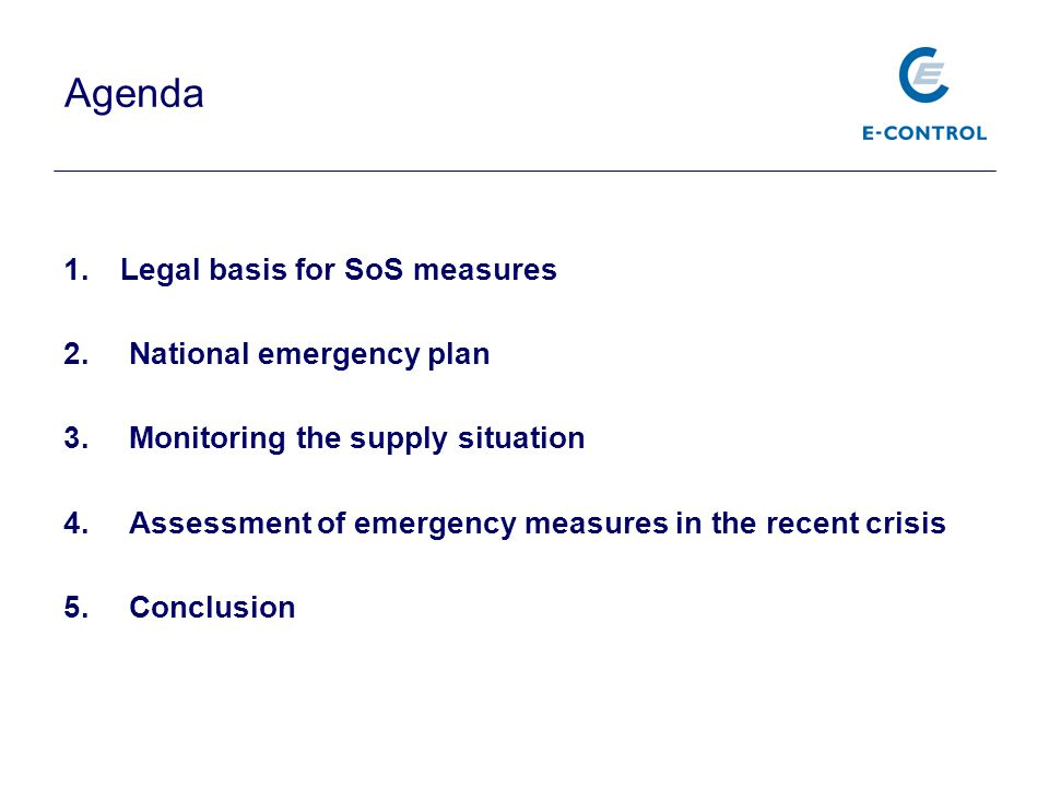Agenda 1.Legal basis for SoS measures 2. National emergency plan 3. Monitoring the supply situation 4. Assessment of emergency measures in the recent