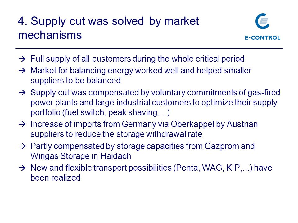  Full supply of all customers during the whole critical period  Market for balancing energy worked well and helped smaller suppliers to be balanced
