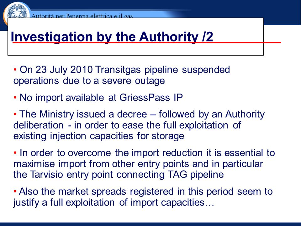 Investigation by the Authority /2 On 23 July 2010 Transitgas pipeline suspended operations due to a severe outage No import available at GriessPass IP
