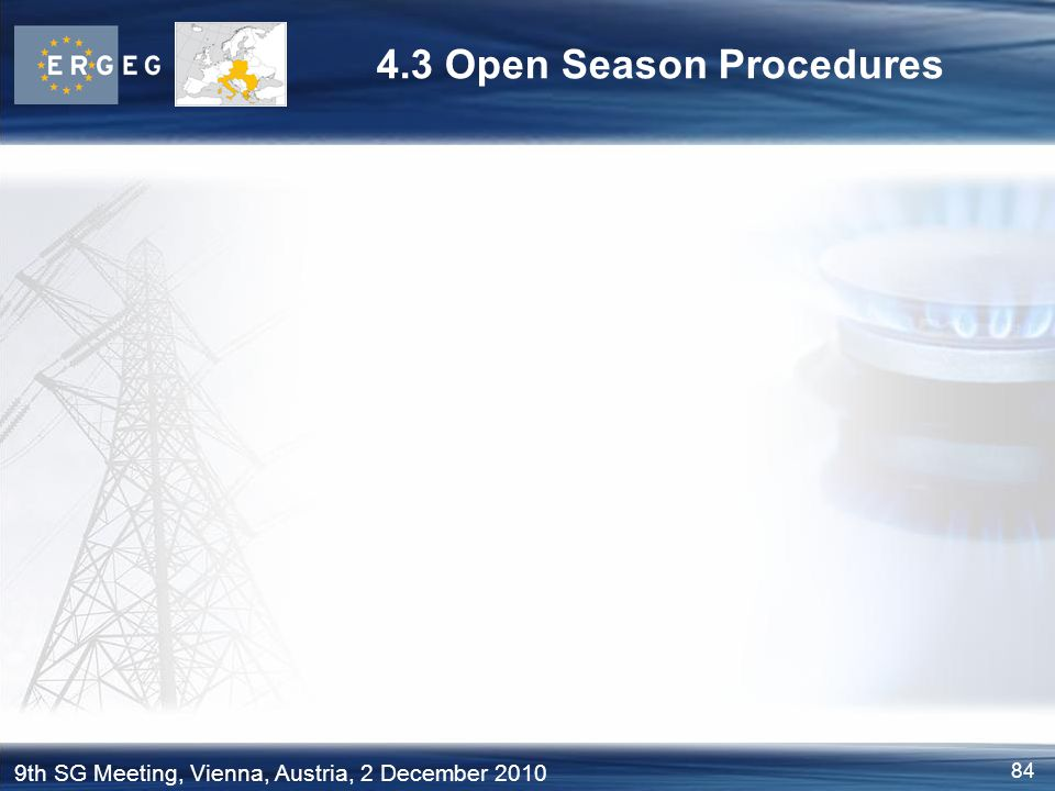 84 9th SG Meeting, Vienna, Austria, 2 December 2010 4.3 Open Season Procedures