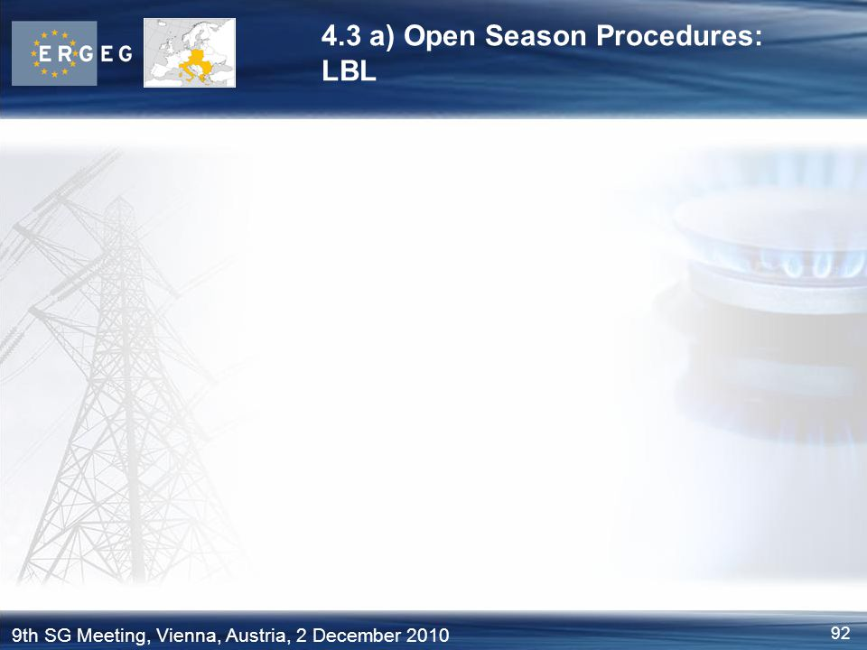 92 9th SG Meeting, Vienna, Austria, 2 December 2010 4.3 a) Open Season Procedures: LBL