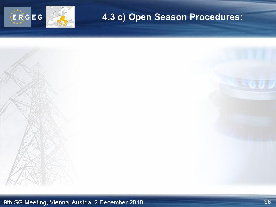 98 9th SG Meeting, Vienna, Austria, 2 December 2010 4.3 c) Open Season Procedures: