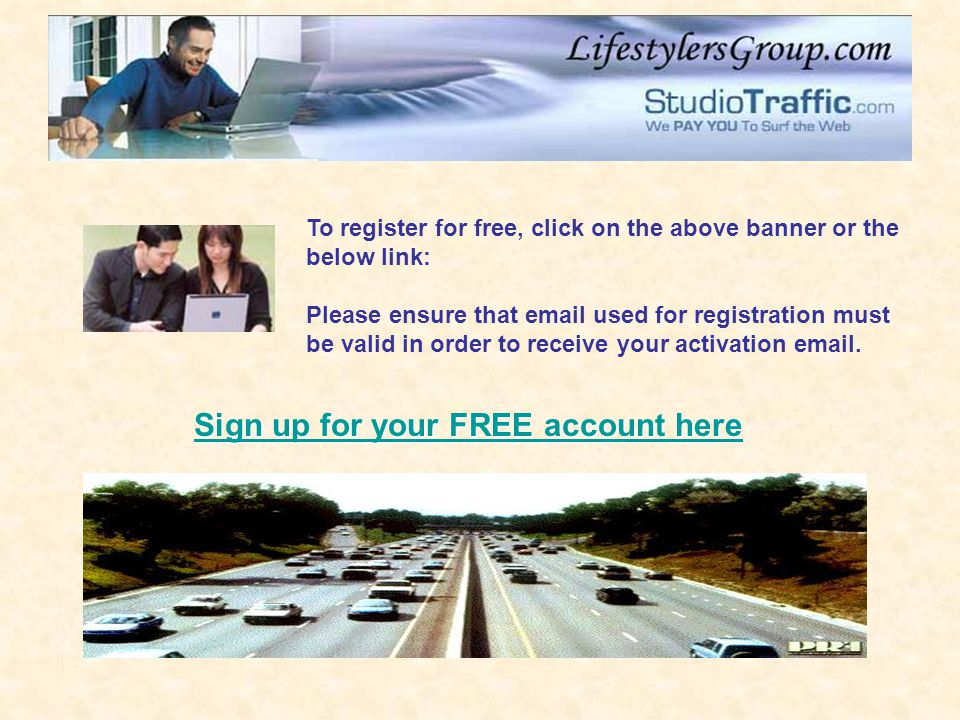 To register for free, click on the above banner or the below link: Please ensure that email used for registration must be valid in order to receive your activation email.