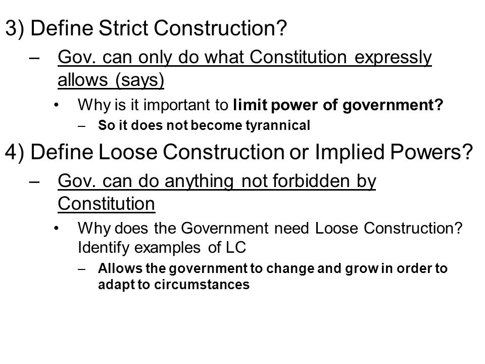3) Define Strict Construction. –Gov.