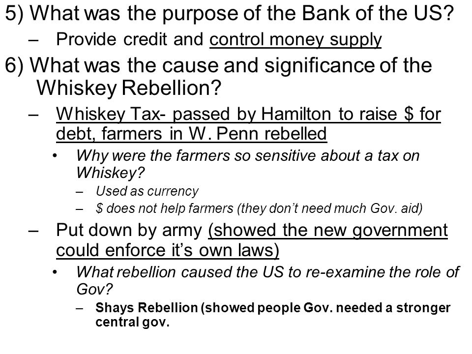 5) What was the purpose of the Bank of the US.