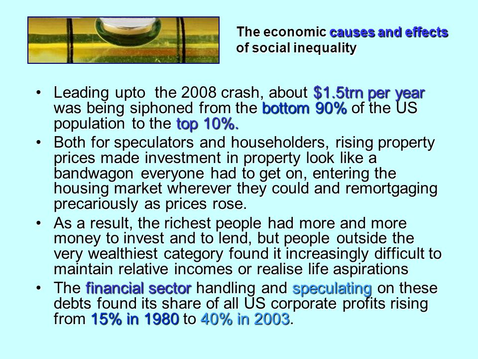Leading upto the 2008 crash, about $1.5trn per year was being siphoned from the bottom 90% of the US population to the top 10%.Leading upto the 2008 crash, about $1.5trn per year was being siphoned from the bottom 90% of the US population to the top 10%.
