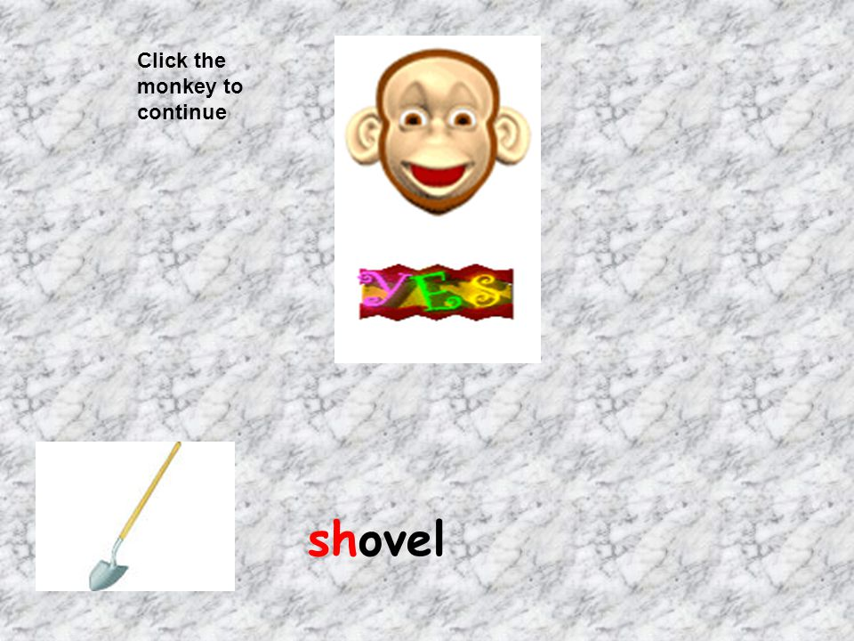 Click the monkey to continue shovel