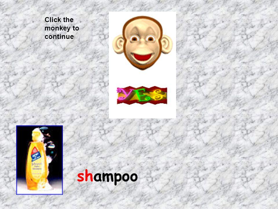 Click the monkey to continue shampoo