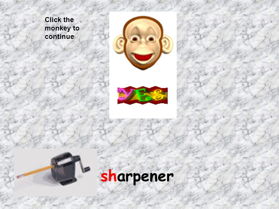 Click the monkey to continue sharpener