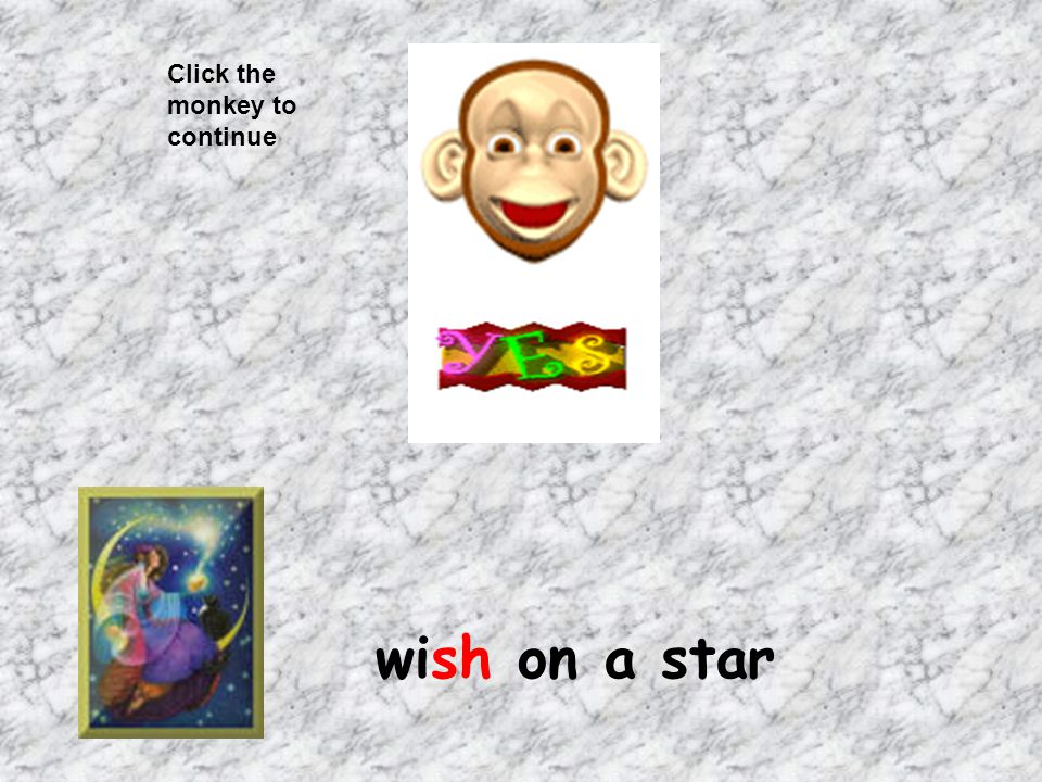 Click the monkey to continue wish on a star