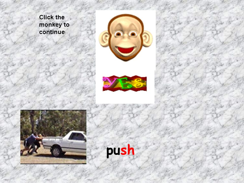 Click the monkey to continue push